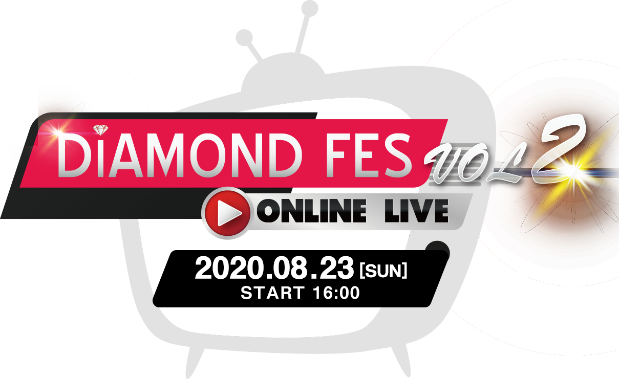 DIAMOND Fes 2020 Vol.2 -ONLINE LIVE-